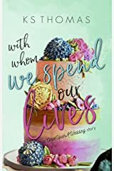 With Whom We Spend Our Lives (A Once Upon a Wedding Story) Kindle Edition