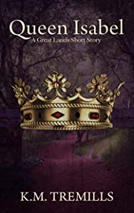 Queen Isabel: A Great Lands Tale (short story)