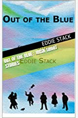 Out of the Blue : Irish short stories Kindle Edition