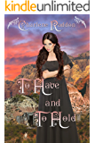 To Have and To Hold: A Western Historical Romance