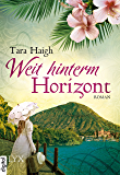 Weit hinterm Horizont (Hawaii-Saga 1) (German Edition)