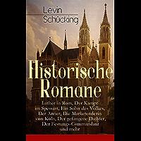 Historische Romane: Luther in Rom, Der Kampf im Spessart, Ein Sohn des Volkes, Der Arcier, Die Marketenderin von Köln…