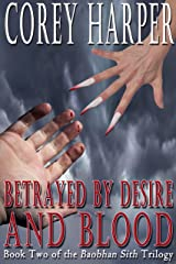 Betrayed by Desire and Blood: Book Two of the Baobhan Sith Trilogy Kindle Edition