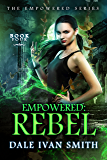 Empowered: Rebel (The Empowered Book 4)