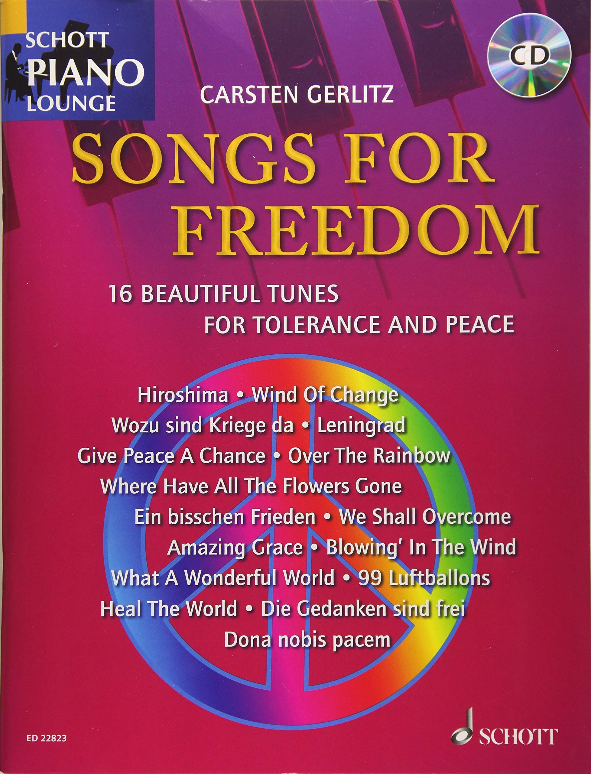 Songs For Freedom: 16 Beautiful Tunes For Tolerance And Peace. Klavier. Ausgabe mit CD. (Schott Piano Lounge)