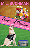 Flower of Destiny: a Secret Service dog handler romance story (White House Protection Force story Book 3)