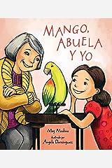 Mango, Abuela y yo (Spanish Edition) Kindle Edition