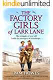 The Factory Girls of Lark Lane: A heartbreaking World War 2 historical novel of loss and love