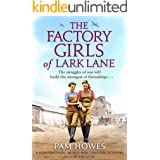 The Factory Girls of Lark Lane: A heartbreaking World War 2 historical novel of loss and love (Lark Lane Series Book 1)