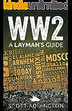 WW2: A Laymans Guide