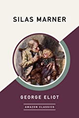 Silas Marner (AmazonClassics Edition) Kindle Edition