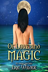 Of Love and Magic (Fun Suspenseful Forbidden May to September Romantic Racy Humorous and Action Adventure Mystery): Forbidden Love Story