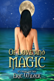 Of Love and Magic (Fun Suspenseful Romantic Humorous and Adventurous Mystery)
