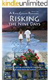 Risking The Nine Days (A Katie Collins Romance Book 2)