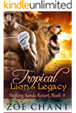 Tropical Lion's Legacy (Shifting Sands Resort Book 9)