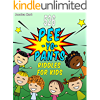 526 Pee-Yo Pants Riddles For Kids: Funny Jokes, Brain Teasers and Riddles That Every Kid Loves! Watch Your Kids Laugh Hysterically! (Ages: 7-9 8-12)