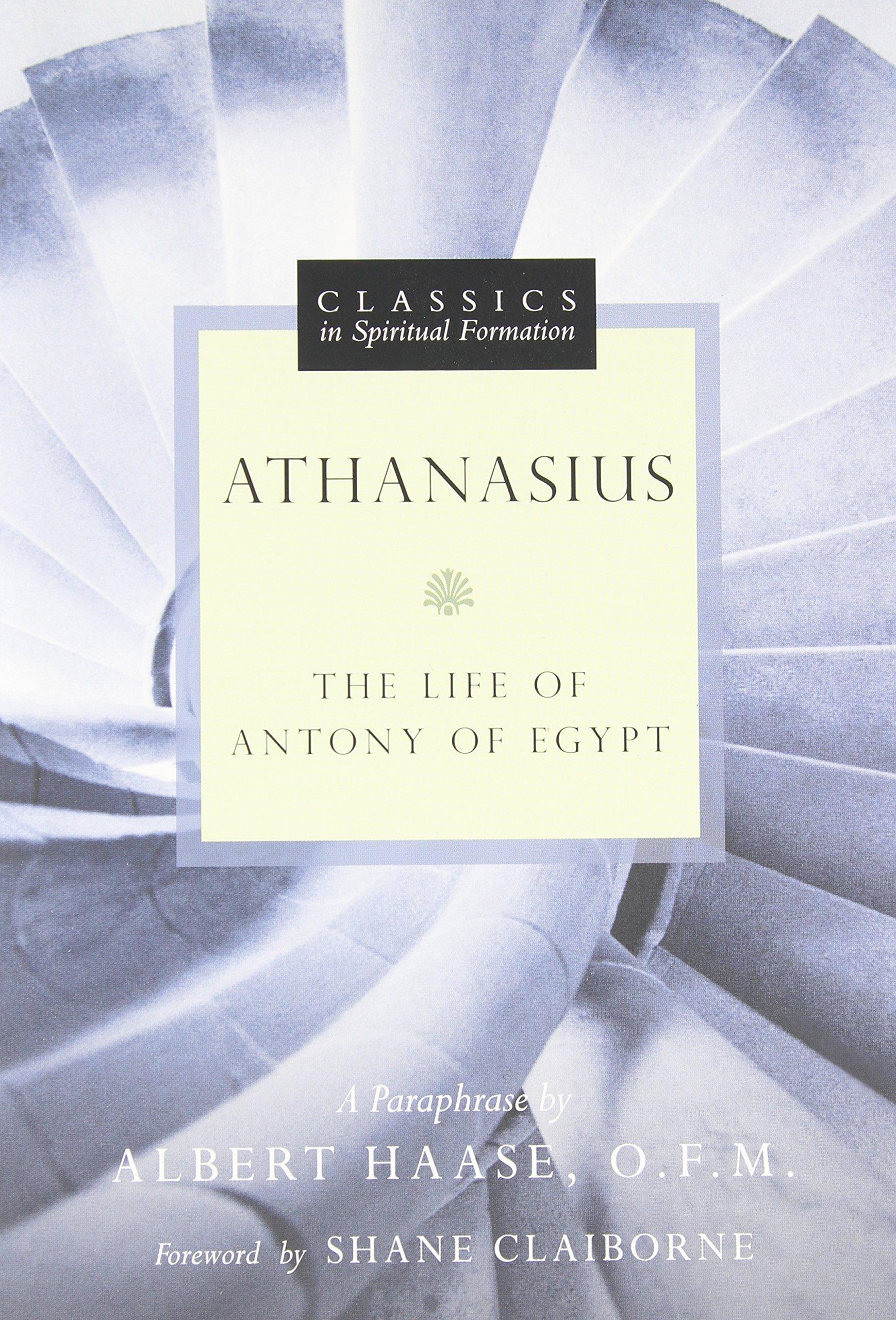 Read Online Athanasius: The Life of Antony of Egypt (Classics in Spiritual Formation) pdf epub