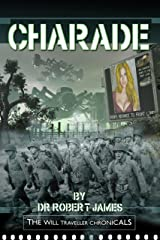 Charade (The Will Traveller Chronicals Book 4) Kindle Edition