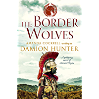 The Border Wolves: A gripping novel of Ancient Rome (The Centurions Book 4) (English Edition)