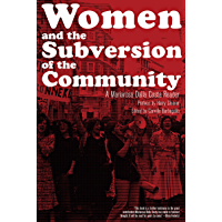 Women and the Subversion of the Community: A Mariarosa Dalla Costa Reader