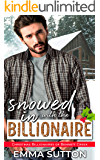Snowed In with the Billionaire: A Second Chance Small-Town Romance (Christmas Billionaires of Bennett Creek Book 1)