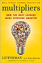 Multipliers: How the Best Leaders Make Everyone Smarter Kindle Edition