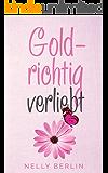 Goldrichtig verliebt