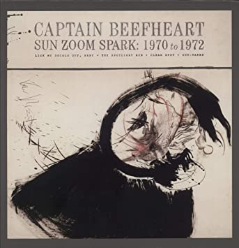 Captain Beefheart Magic Band Sun Zoom Spark 1970 To 1972 By Captain Beefheart Amazon Com Music