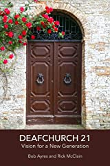 Deafchurch 21: Vision for a New Generation Kindle Edition