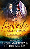 Fireworks and Stolen Kisses (Lijun Book 1)