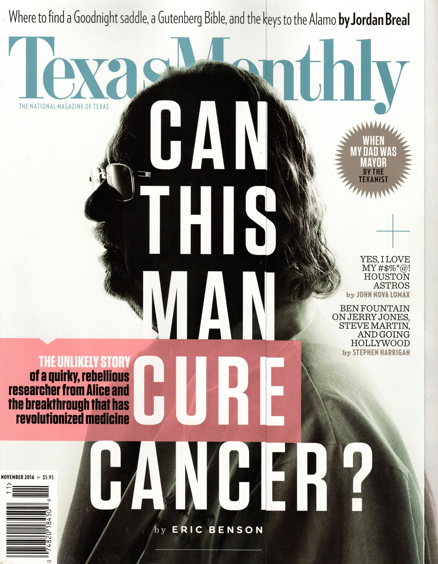 Texas Monthly Magazine November 2016  Can this man cure Cancer? pdf epub