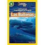 National Geographic Readers: Grandes Migraciones: Las Ballenas (Great Migrations: Whales) (Spanish Edition)