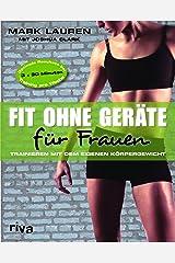 Fit ohne Geräte für Frauen: Trainieren mit dem eigenen Körpergewicht Paperback