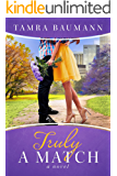 Truly A Match (Rocky Mountain Matchmaker Book 4)