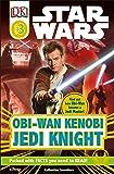 DK Readers L3: Star Wars: Obi-Wan Kenobi, Jedi Knight: Find Out How Obi-Wan Became a Jedi Master! (Star Wars: Dk Readers, Level 3)