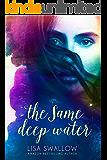 The Same Deep Water