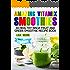 AMAZING VITAMIX SMOOTHIES: 30 Healthy Ninja Fruit and Green Smoothie Recipe Book