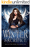 The Winter Sacrifice: Rise of the Dark Fae, Book 1 (Veiled World)