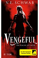 Vengeful - Die Rache ist mein: Roman (Vicious & Vengeful 2) (German Edition) Kindle Edition