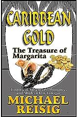 Caribbean Gold - The Treasure of Margarita Kindle Edition