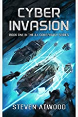Cyber Invasion (The A.I. Conspiracy Book 1) Kindle Edition