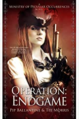 Operation: Endgame (Ministry of Peculiar Occurrences Book 6) Kindle Edition