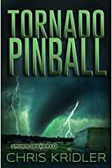 Tornado Pinball (Storm Seekers Series Book 2) Kindle Edition