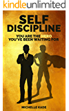 Self Discipline: You are the Hero You've Been Waiting For (Self Help Book 2)