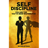 Self Discipline: You are the Hero You've Been Waiting For (Self Help Book 2) (English Edition)