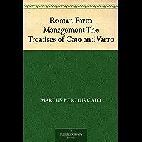 Roman Farm Management The Treatises of Cato and Varro (免费公版书) (English Edition)