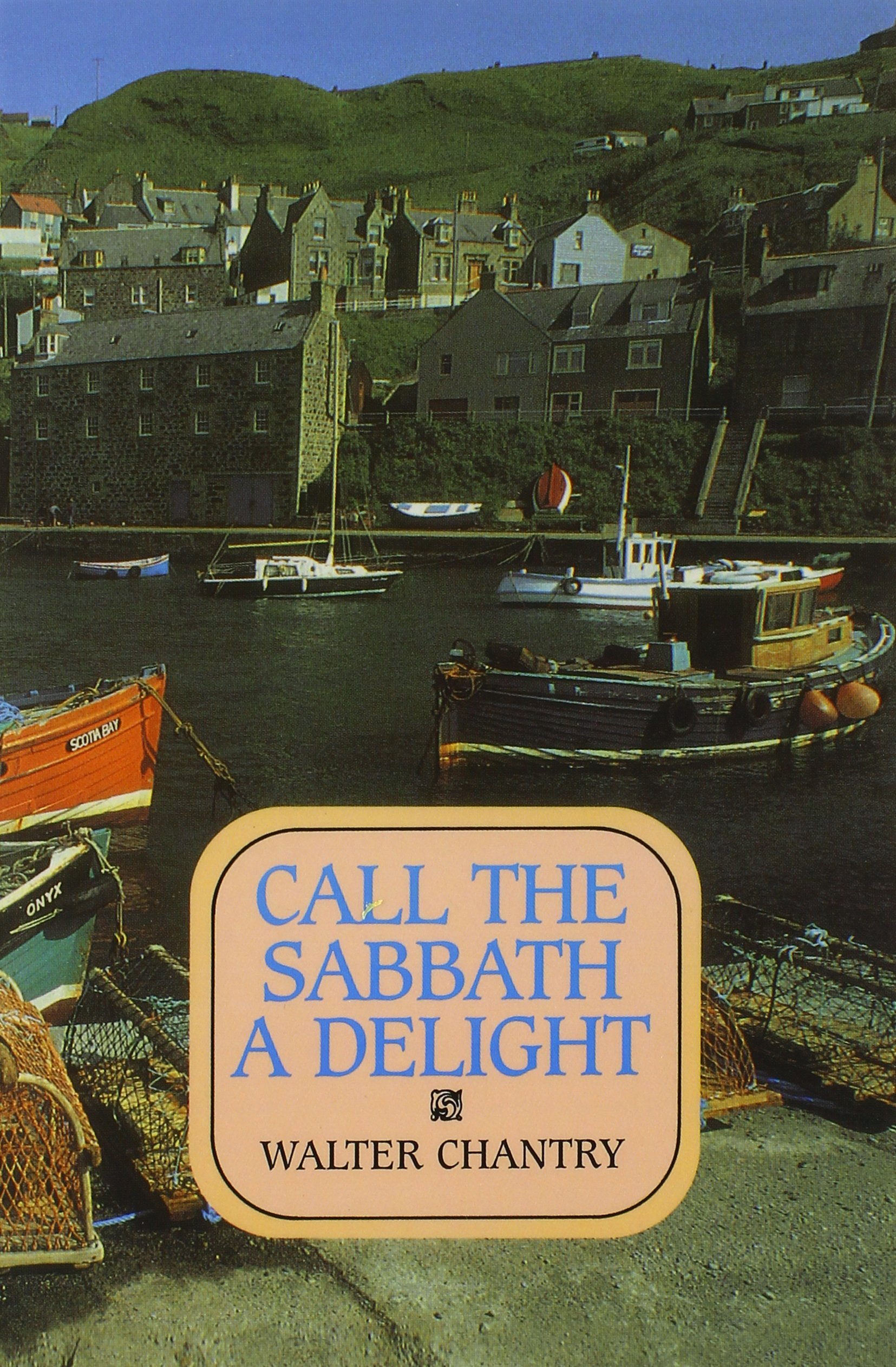 Call The Sabbath A Delight: Walter J Chantry: 9780851515885: Amazon:  Books