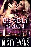 Deadly Force (A SCVC Taskforce Romantic Suspense Book 3)
