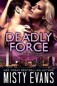 Deadly Force: SCVC Taskforce Romantic Suspense Series, Book 3 (A SCVC Taskforce Romantic Suspense)