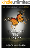 Falling to Pieces (The Healing Heart Series Book 2)